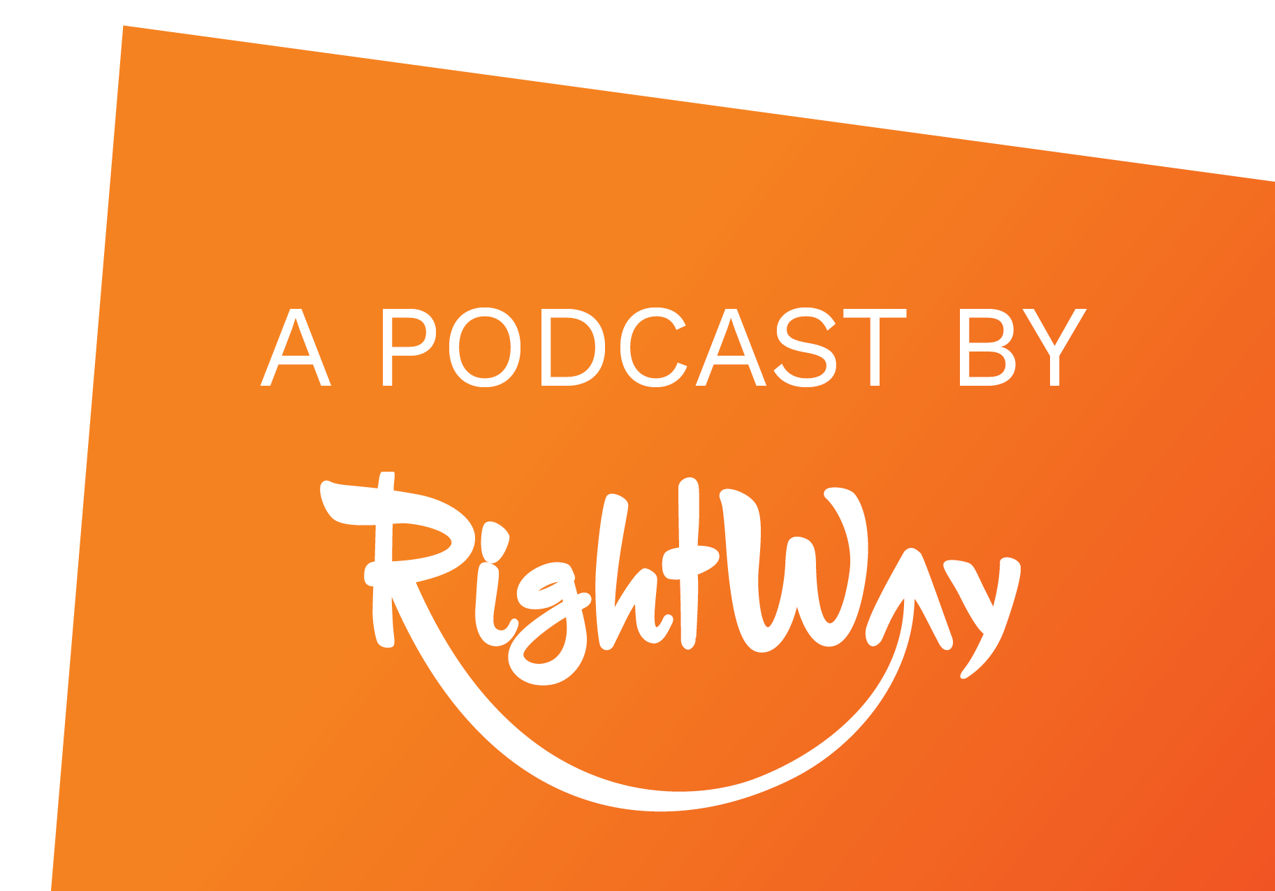 A podcast by RightWay